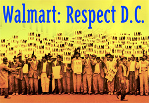 people standing with signs, above them it says: Walmart: Respect DC