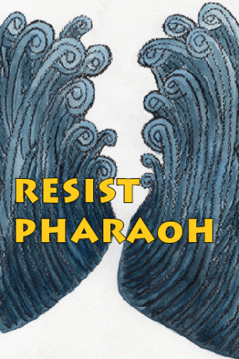 art depicting the parted red sea with text reading resist pharaoh
