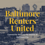 """graphic image with the text """"baltimore renters united: community advocacy for tenants of baltimore city"""""""