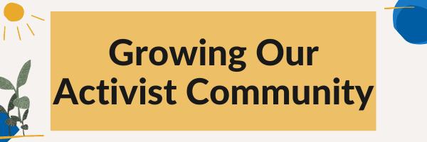 Growing Our Activist Community