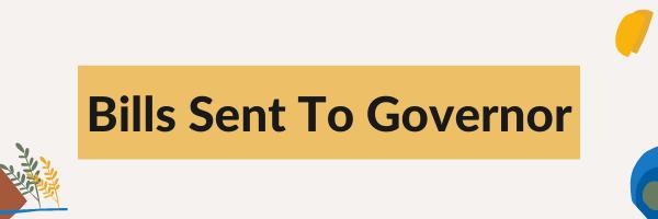 Bills Sent to Governor graphic