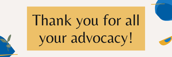 Thank you for all your advocacy!
