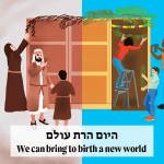 """Ancient ancestors and modern people building a Sukkah with text: """"We can bring to birth a new world"""""""
