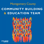 """Graphic of a crowd with the words """"Montgomery County, Community Building & Education Team"""""""